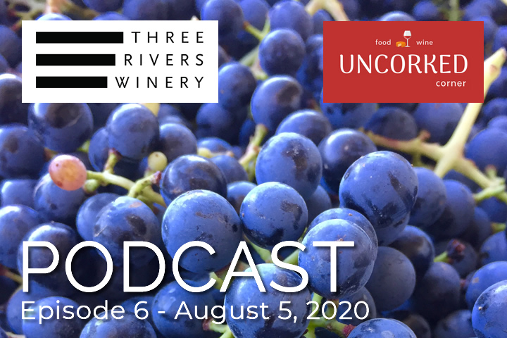 Three Rivers on podcast on Uncorked Corner