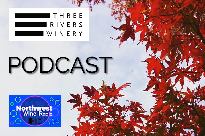Podcast with Three Rivers Winery on Northwest Wine Radio