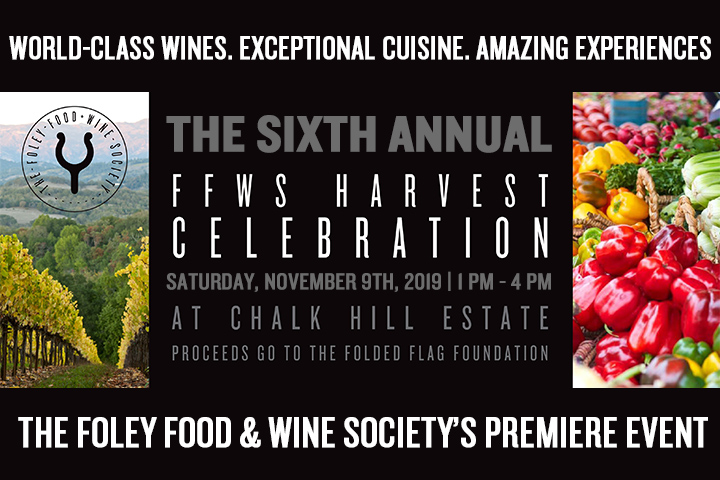 The 6th Annual Foley Food & Wine Society Harvest Celebration, Saturday, November 9th, 2019, 1 PM - 4 PM