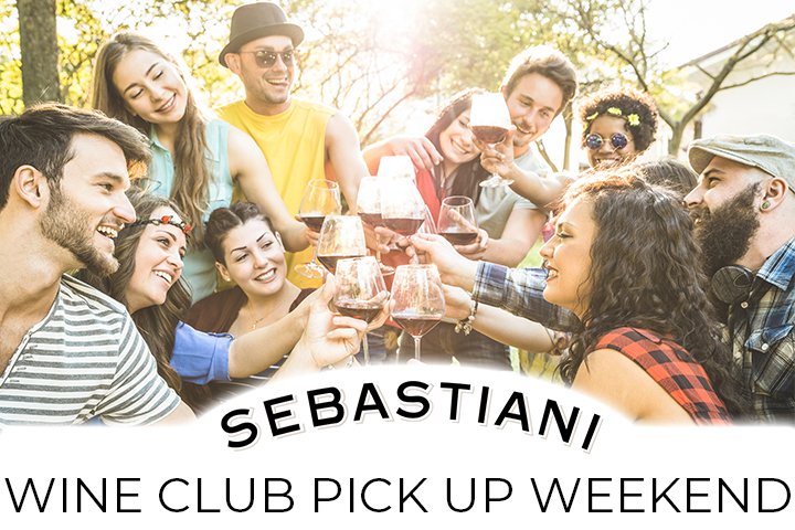 "A group of friends cheersing with red wine, with text, ""Sebastiani Wine Club Pick Up Weekend"""