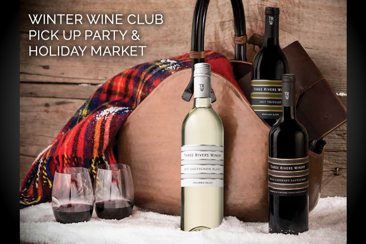Three Rivers Wine Club Pick Up Party & Holiday Market