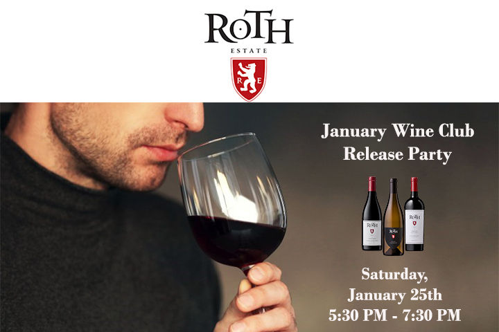 Roth Estate January Wine Club release party. Saturday, January 25th, from 5:30 PM-7:30 PM. The picture of a guy who smells a wine. 3 bottles of wine next to it